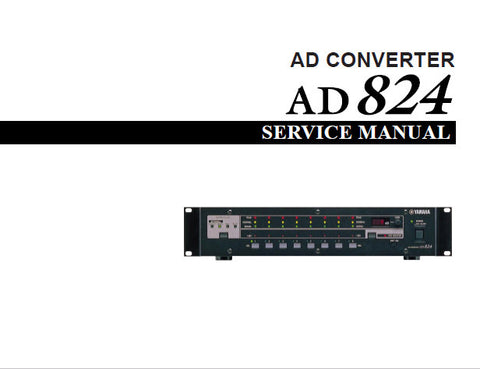 YAMAHA AD824 AD CONVERTER SERVICE MANUAL INC BLK DIAG PCB'S SCHEM DIAGS AND PARTS LIST 80 PAGES ENG