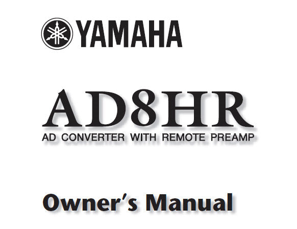 YAMAHA AD8HR AD CONVERTER WITH REMOTE PREAMPLIFIER OWNER'S MANUAL INC CONN DIAGS 17 PAGES ENG