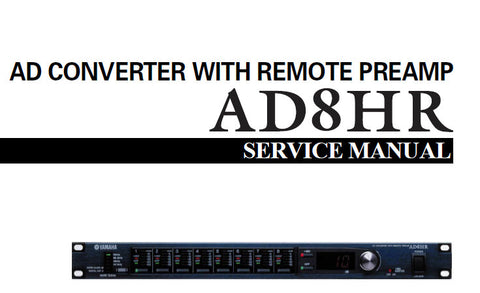 YAMAHA AD8HR AD CONVERTER WITH REMOTE PREAMPLIFIER SERVICE MANUAL INC PCB'S BLK DIAG SCHEM DIAGS AND PARTS LIST 107 PAGES ENG JP