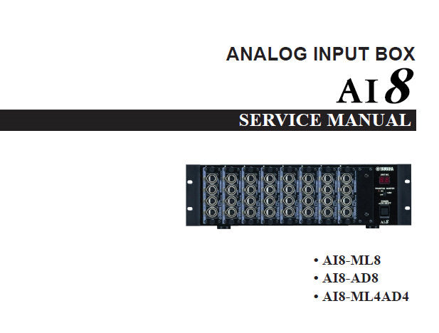 YAMAHA AI8 AI8-ML8 AI8-AD8 AI8-ML4D4 ANALOG INPUT BOX SERVICE MANUAL INC BLK DIAG PCB'S SCHEM DIAGS AND PARTS LIST 62 PAGES ENG