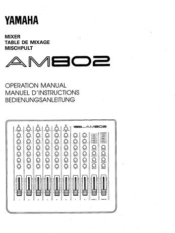 YAMAHA AM802 MIXER OPERATION MANUAL INC CONN DIAG BLOCK DIAG AND LEVEL DIAG 38 PAGES ENG FRANC DEUT