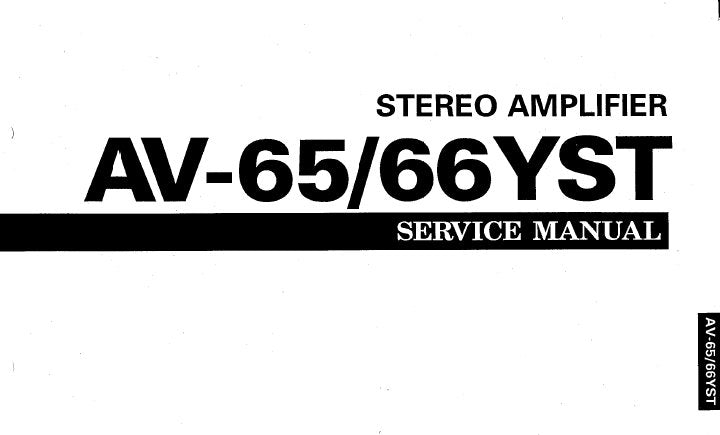 YAMAHA AV-65 AV-66YST STEREO AMPLIFIER SERVICE MANUAL INC BLK DIAG SCHEM DIAGS WIRING DIAG PCB'S AND PARTS LIST 27 PAGES ENG