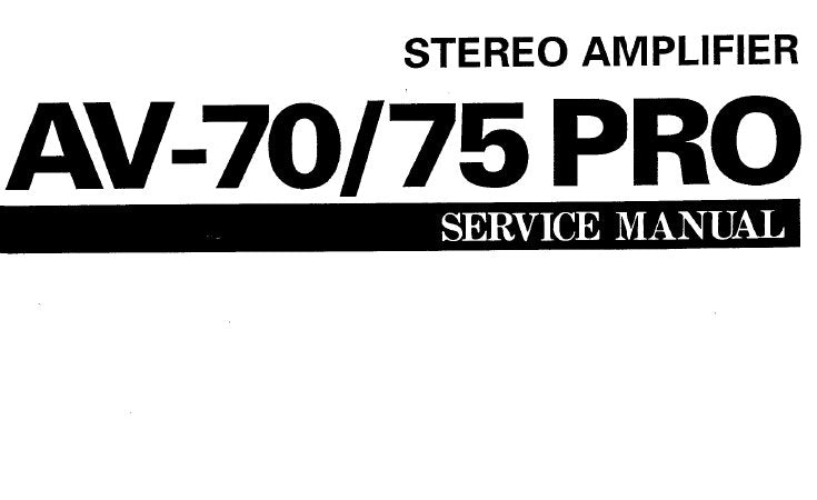 YAMAHA AV-70 AV-75PRO STEREO AMPLIFIER SERVICE MANUAL INC BLK DIAGS PCB'S SCHEM DIAGS WIRING DIAG AND PARTS LIST 49 PAGES ENG