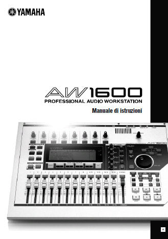 YAMAHA AW1600 PRO AUDIO WORKSTATION MANUALE DI ISTRUZONI INC DIAGRAMA A BLOCHI AND RISOLUZIONE DEI PROBLEMI 232 PAGES ITAL