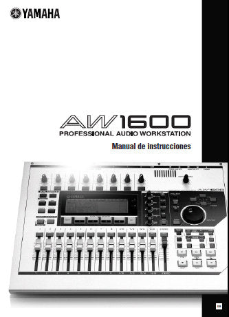 YAMAHA AW1600 PRO AUDIO WORKSTATION MANUAL DE INSTRUCCIONES INC BLK DIAG AND SOLUCION DE PROBLEMAS 232 PAGES ESP