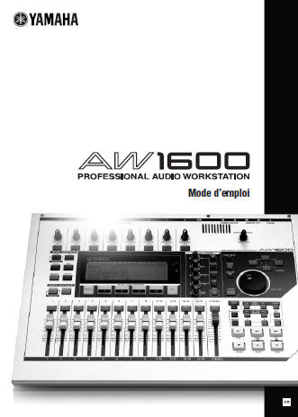 YAMAHA AW1600 PRO AUDIO WORKSTATION MODE D'EMPLOI INC SCHEMA FONCTIONELL ET RESOLUTION DES PROBLEMES 232 PAGES FRANC