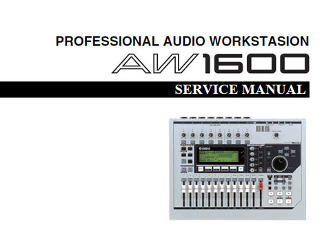 YAMAHA AW1600 PRO AUDIO WORKSTATION SERVICE MANUAL INC PCB'S BLK DIAGS SCHEM DIAGS AND PARTS LIST 127 PAGES ENG JP