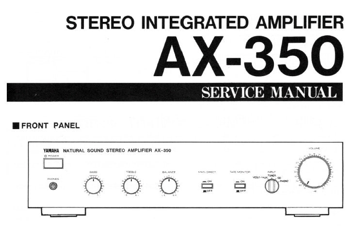 YAMAHA AX-350 STEREO INTEGRATED AMPLIFIER SERVICE MANUAL INC BLK DIAG WIRING DIAG PCB'S SCHEM DIAGS AND PARTS LIST 18 PAGES ENG