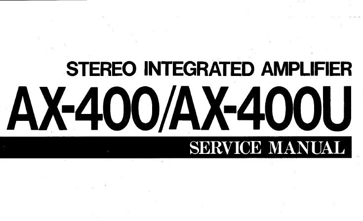 YAMAHA AX-400 AX-400U STEREO INTEGRATED AMPLIFIER SERVICE MANUAL INC BLK DIAG PCB'S SCHEM DIAG AND PARTS LIST 17 PAGES ENG