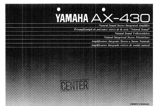 YAMAHA AX-430 STEREO INTEGRATED AMPLIFIER OWNER'S MANUAL INC CONN DIAG TRSHOOT GUIDE AND CIRCUIT DIAG 11 PAGES ENG
