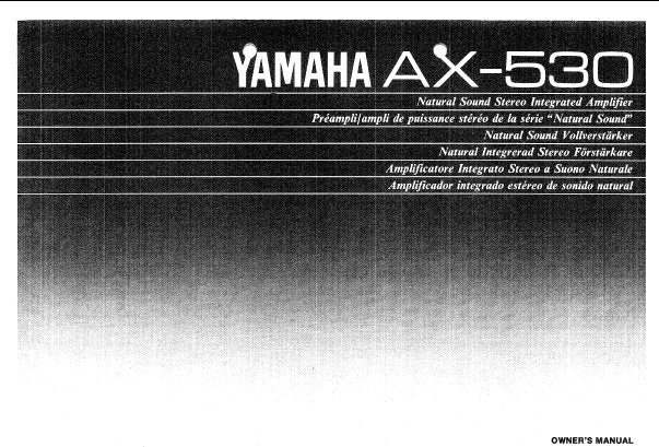 YAMAHA AX-530 STEREO INTEGRATED AMPLIFIER OWNER'S MANUAL INC CONN DIAG AND TRSHOOT GUIDE 10 PAGES ENG