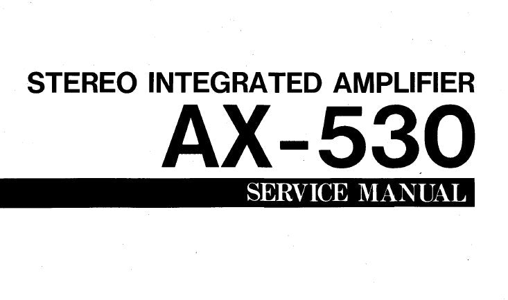 YAMAHA AX-530 STEREO INTEGRATED AMPLIFIER SERVICE MANUAL