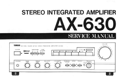 YAMAHA AX-630 STEREO INTEGRATED ACTIVE SERVO PROCESSING AMPLIFIER SERVICE MANUAL INC BLK DIAG WIRING DIAG AND SCHEM DIAGS 11 PAGES ENG