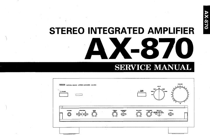 YAMAHA AX-870 STEREO INTEGRATED AMPLIFIER SERVICE MANUAL INC BLK DIAG PCB'S SCHEM DIAGS AND PARTS LIST 22 PAGES ENG