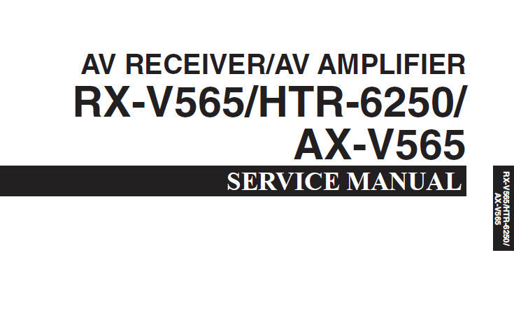 YAMAHA AX-V565 RX-V565 HTR-6250 AV RECEIVER AV AMPLIFIER SERVICE MANUAL INC CONN DIAGS BLK DIAGS PCB'S SCHEM DIAGS AND PARTS LIST 150 PAGES ENG JP