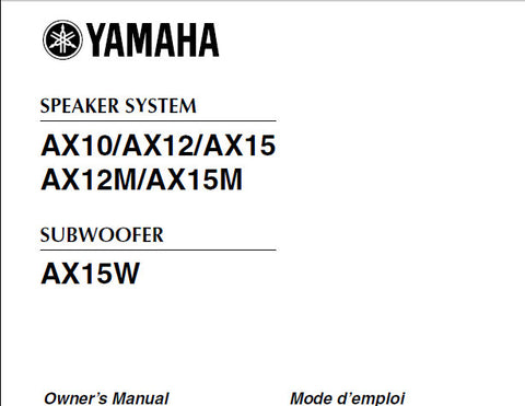 YAMAHA AX10 AX12 AX15 AX12M AX15M SPEAKER SYSTEM AX15W SUBWOOFER OWNER'S MANUAL INC CONN DIAGS 6 PAGES ENG