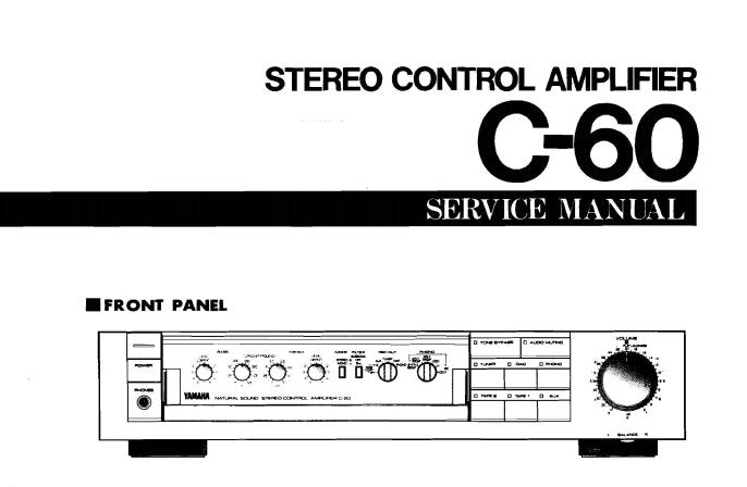 YAMAHA C-60 STEREO CONTROL AMPLIFIER SERVICE MANUAL INC BLK DIAG PCBS SCHEM DIAG AND PARTS LIST 18 PAGES ENG