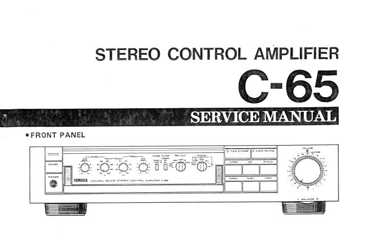 YAMAHA C-65 STEREO CONTROL AMPLIFIER SERVICE MANUAL INC BLK DIAG PCBS SCHEM DIAG AND PARTS LIST 27 PAGES ENG