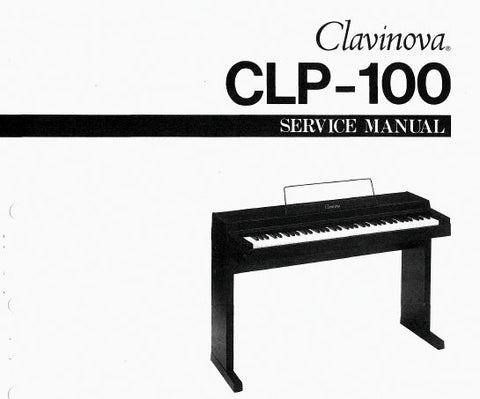 YAMAHA CLP-100 CLAVINOVA SERVICE MANUAL INC BLK DIAG PCBS SCHEM DIAG AND PARTS LIST 21 PAGES ENG