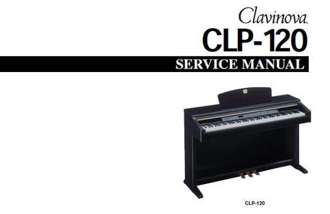 YAMAHA CLP-120 CLAVINOVA SERVICE MANUAL INC BLK DIAG PCBS CIRC DIAGS AND PARTS LIST 76 PAGES ENG