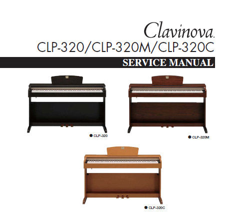 CLP-320 CLP-320M CLP-320C CLAVINOVA SERVICE MANUAL INC PCBS BLK DIAG SCHEM DIAGS AND PARTS LIST 100 PAGES ENG