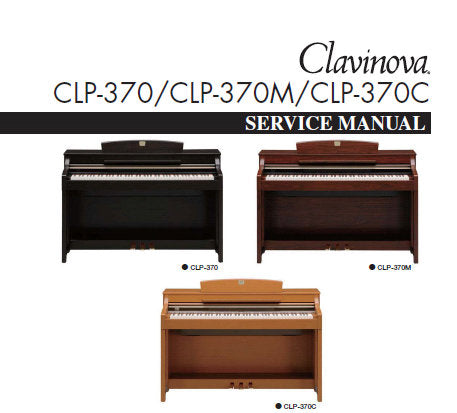 CLP-370 CLP-370M CLP-370C CLAVINOVA SERVICE MANUAL INC BLK DIAG PCBS SCHEM DIAGS AND PARTS LIST 147 PAGES ENG