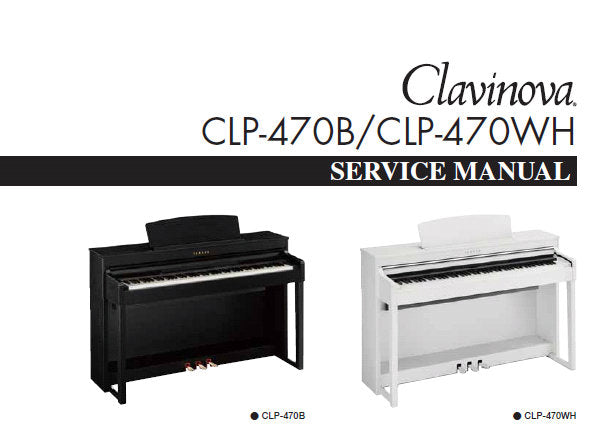 YAMAHA CLP-470B CLP-470WH CLAVINOVA SERVICE MANUAL INC PCBS BLK DIAG SCHEM DIAGS AND PARTS LIST 96 PAGES ENG