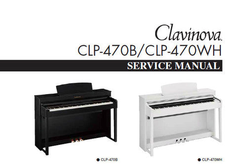CLP-470B CLP-470WH CLAVINOVA SERVICE MANUAL INC PCBS BLK DIAG SCHEM DIAGS AND PARTS LIST 96 PAGES ENG