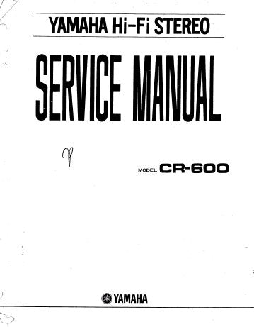 YAMAHA CR-600 AM FM STEREO RECEIVER SERVICE MANUAL INC BLK DIAG SCHEM DIAG PCBS AND PARTS LIST 93 PAGES ENG