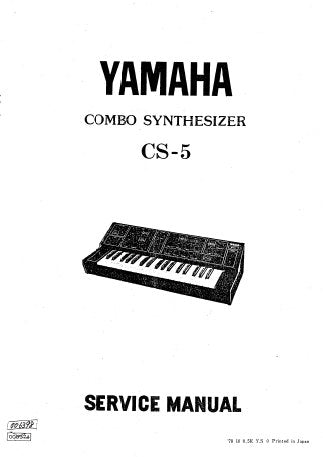 YAMAHA CS-5 COMBO SYNTHESIZER SERVICE MANUAL INC SCHEM DIAGS PCBS BLK DIAG CIRC DIAG AND PARTS LIST 33 PAGES ENG