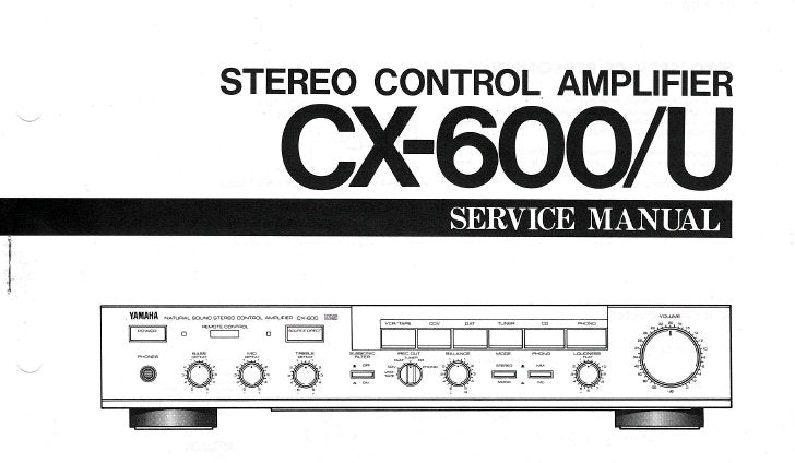 YAMAHA CX-600 CX-600U STEREO CONTROL AMPLIFIER SERVICE MANUAL INC BLK DIAG WIRING DIAG PCBS AND PARTS LIST 23 PAGES ENG