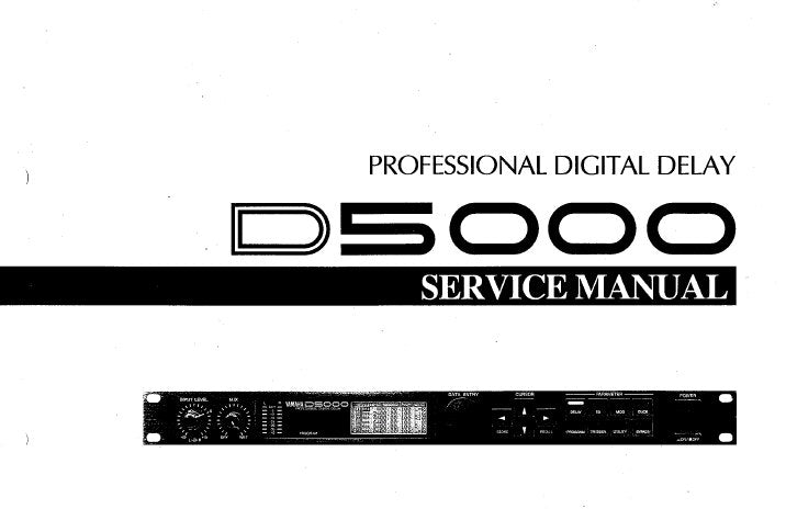YAMAHA D5000 PROFESSIONAL DIGITAL DELAY SERVICE MANUAL INC HARDWARE BLK DIAG SOFTWARE BLK DIAG AND PARTS LIST 58 PAGES ENG