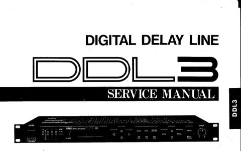 YAMAHA DDL3 DIGITAL DELAY LINE SERVICE MANUAL INC BLK DIAG OVERALL CIRC DIAG AND PARTS LIST 41 PAGES ENG