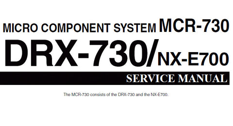 YAMAHA DRX-730 MICRO COMPONENT SYSTEM MCR-730 NX-E700 MICRO COMPONENT SYSTEM SERVICE MANUAL INC BLK DIAGS PCBS SCHEM DIAGS AND PARTS LIST 71 PAGES ENG