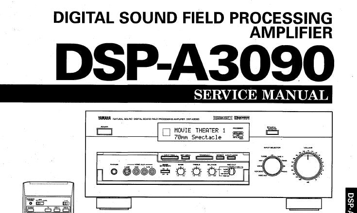 YAMAHA DSP-A3090 DIGITAL SOUND FIELD PROCESSING AMPLIFIER SERVICE MANUAL  INC PCBS BLK DIAG SCHEM DIAGS AND PARTS LIST 88 PAGES ENG