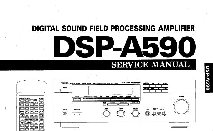 YAMAHA DSP-A590 DIGITAL SOUND FIELD PROCESSING AMPLIFIER SERVICE MANUAL INC PCBS BLK DIAG SCHEM DIAGS AND PARTS LIST 35 PAGES ENG