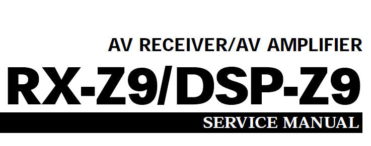 YAMAHA DSP-Z9 AV AMPLIFIER RX-Z9 AV RECEIVER SERVICE MANUAL INC BLK DIAGS PCBS SCHEM DIAGS AND PARTS LIST 190 PAGES ENG