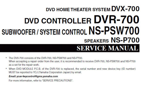 YAMAHA DVR-700 DVD CONTROLLER NS-PSW700 SUBWOOFER SYSTEM CONTROL DVX-700 DVD HOME THEATER SYSTEM NS-P700 SPEAKERS SERVICE MANUAL INC BLK DIAGS PCBS SCHEM DIAGS AND PARTS LIST 122 PAGES ENG