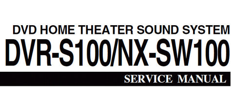 YAMAHA DVR-S100 NX-SW100 DVD HOME THEATER SOUND SYSTEM SERVICE MANUAL INC BLK DIAGS PCBS SCHEM DIAGS AND PARTS LIST 144 PAGES ENG