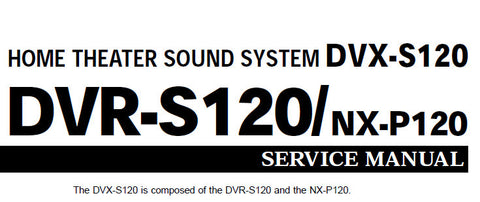 YAMAHA DVR-S120 DVX-S120 NX-P120 HOME THEATER SOUND SYSTEM SERVICE MANUAL INC BLK DIAGS PCBS SCHEM DIAGS AND PARTS LIST 98 PAGES ENG