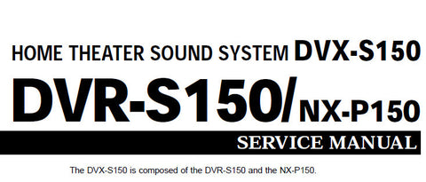 YAMAHA DVR-S150 DVX-S150 NX-P150 HOME THEATER SOUND SYSTEM SERVICE MANUAL INC BLK DIAGS PCBS SCHEM DIAGS AND PARTS LIST 100 PAGES ENG