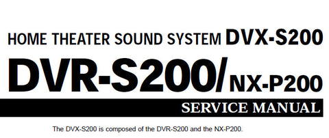 YAMAHA DVR-S200 DVX-S200 NX-P200 HOME THEATER SOUND SYSTEM SERVICE MANUAL INC BLK DIAGS PCBS SCHEM DIAGS AND PARTS LIST 108 PAGES ENG