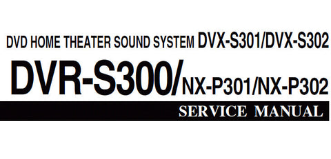 YAMAHA DVR-S300 NX-P301 NX-P302 DVX-S301 DVX-S302 DVD HOME THEATER SOUND SYSTEM SERVICE MANUAL INC BLK DIAGS WIRING DIAGS PCBS SCHEM DIAGS AND PARTS LIST 68 PAGES ENG