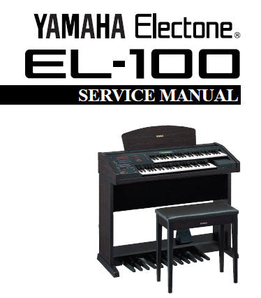 YAMAHA EL-100 ELECTONE ORGAN SERVICE MANUAL INC PCBS BLK DIAG OVERALL CIRC DIAGS AND PARTS LIST 103 PAGES ENG