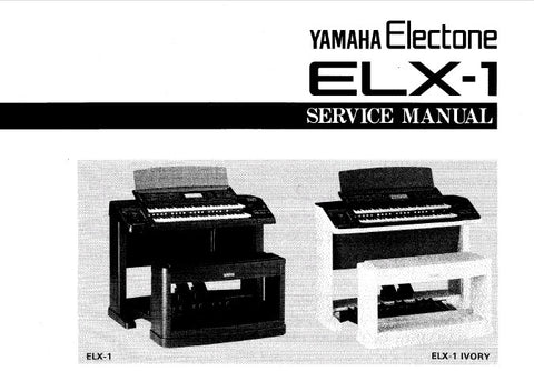 YAMAHA ELX-1 ELECTONE ORGAN SERVICE MANUAL INC PCBS AND PARTS LIST 199 PAGES ENG