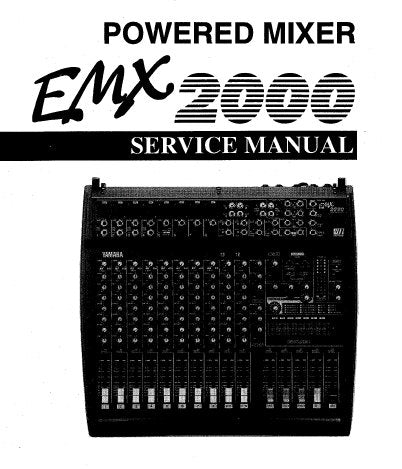YAMAHA EMX2000 POWERED MIXER SERVICE MANUAL INC BLK AND LEVEL DIAGS PCBS CIRC DIAGS AND PARTS LIST 69 PAGES ENG JAP