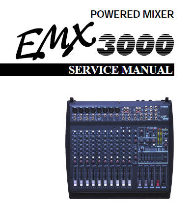 YAMAHA EMX3000 POWERED MIXER SERVICE MANUAL INC WIRING DIAG BLK AND LEVEL DIAGS PCBS CIRC DIAGS AND PARTS LIST 82 PAGES ENG