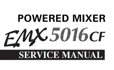 YAMAHA EMX5016cf POWERED MIXER SERVICE MANUAL INC WIRING DIAG PCBS BLK DIAG CIRC DIAGS AND PARTS LIST 217 PAGES ENG 日本人