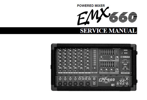 YAMAHA EMX660 POWERED MIXER SERVICE MANUAL INC BLK AND LEVEL DIAGS TRSHOOT GUIDE CIRC BOARD AQND WIRING DIAGS OVERALL CIRC DIAGS AND PARTS LIST 52 PAGES ENG