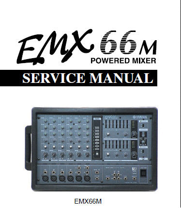 YAMAHA EMX66m POWERED MIXER SERVICE MANUAL INC CIRC BOARD AND LAYOUT WIRING DIAG BLK AND LEVEL DIAG PCBS OVERALL CIRC DIAGS AND PARTS LIST 77 PAGES ENG